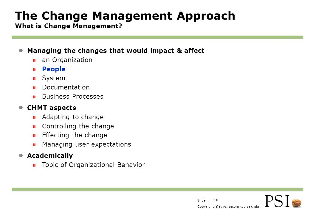 The Change Management Approach What is Change Management