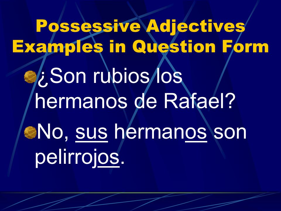 Possessive Adjectives Examples in Question Form