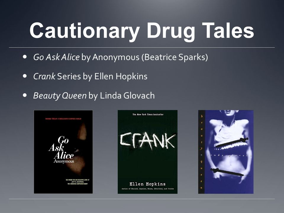 Cautionary Drug Tales Go Ask Alice by Anonymous (Beatrice Sparks)