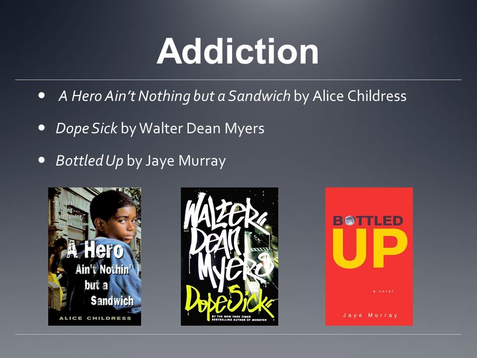 Addiction A Hero Ain't Nothing but a Sandwich by Alice Childress
