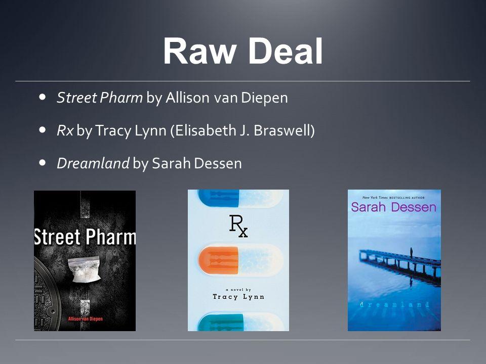 Raw Deal Street Pharm by Allison van Diepen