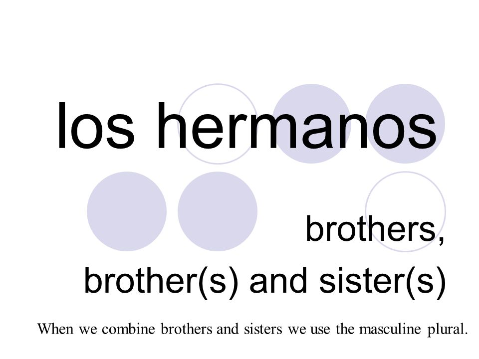 brothers, brother(s) and sister(s)