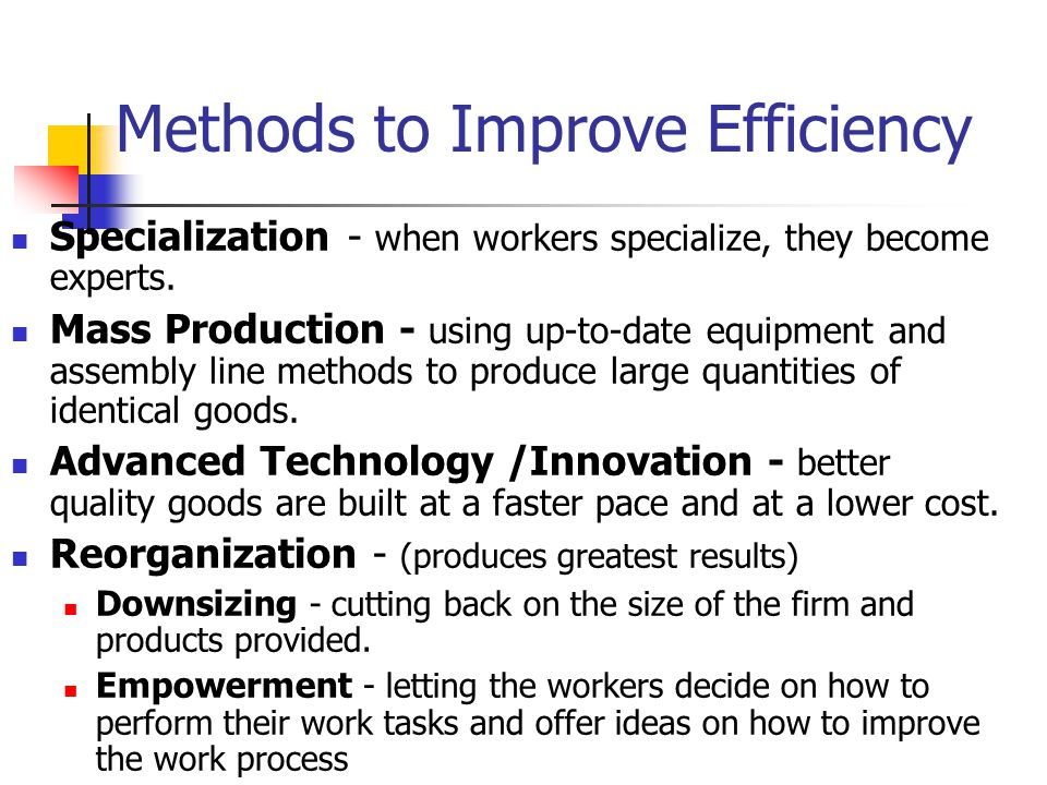 Methods to Improve Efficiency