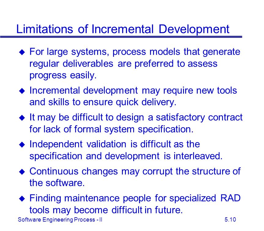 Limitations of Incremental Development