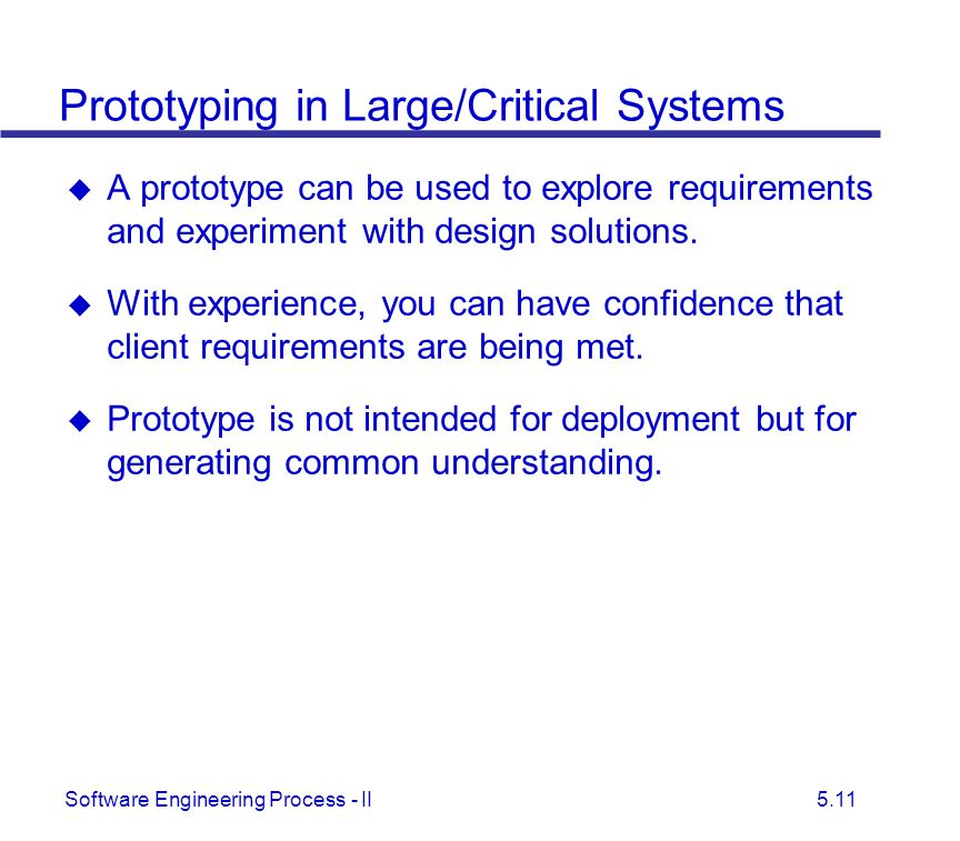 Prototyping in Large/Critical Systems