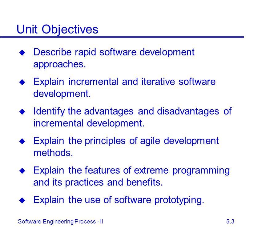 Unit Objectives Describe rapid software development approaches.