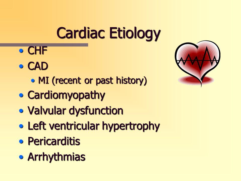 Cardiac Etiology CHF CAD Cardiomyopathy Valvular dysfunction