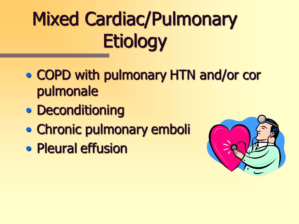 Mixed Cardiac/Pulmonary Etiology