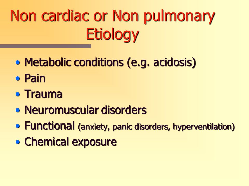 Non cardiac or Non pulmonary Etiology