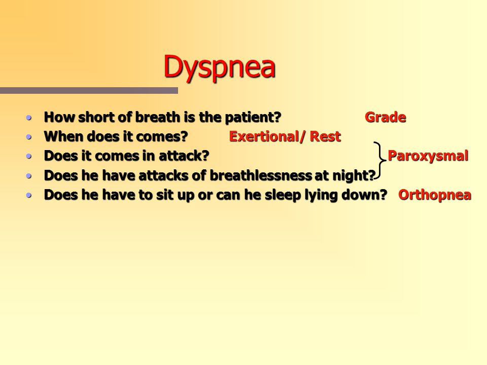 Dyspnea How short of breath is the patient Grade