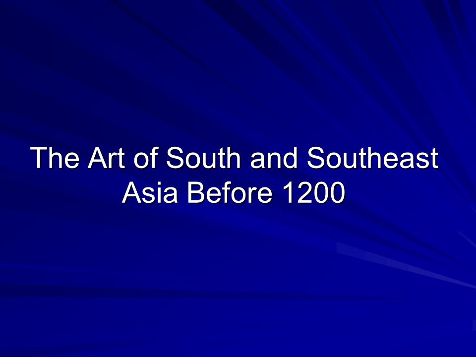 The Art of South and Southeast Asia Before 1200