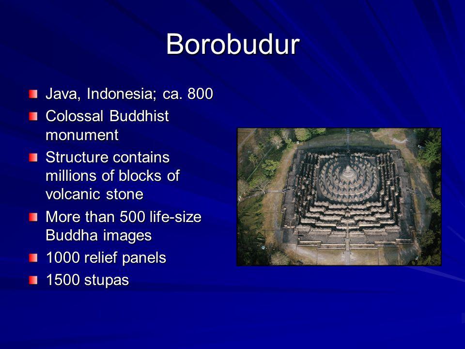 Borobudur Java, Indonesia; ca. 800 Colossal Buddhist monument