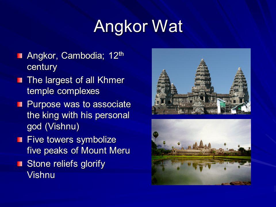 Angkor Wat Angkor, Cambodia; 12th century