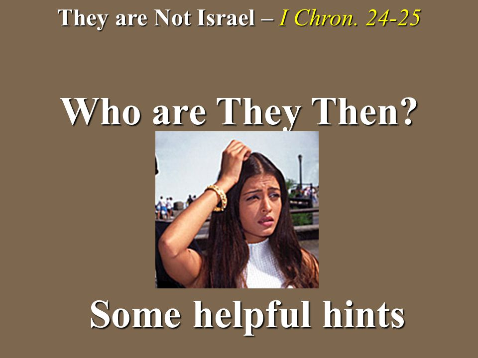 They are Not Israel – I Chron. 24-25