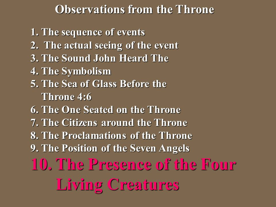 10. The Presence of the Four Living Creatures