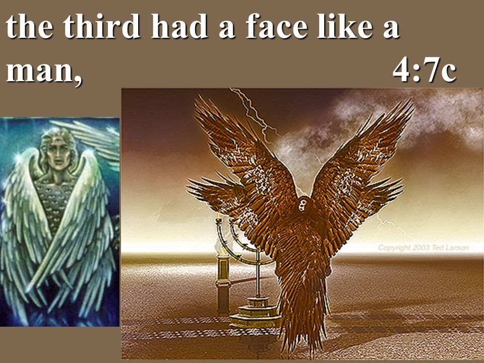 the third had a face like a man, 4:7c