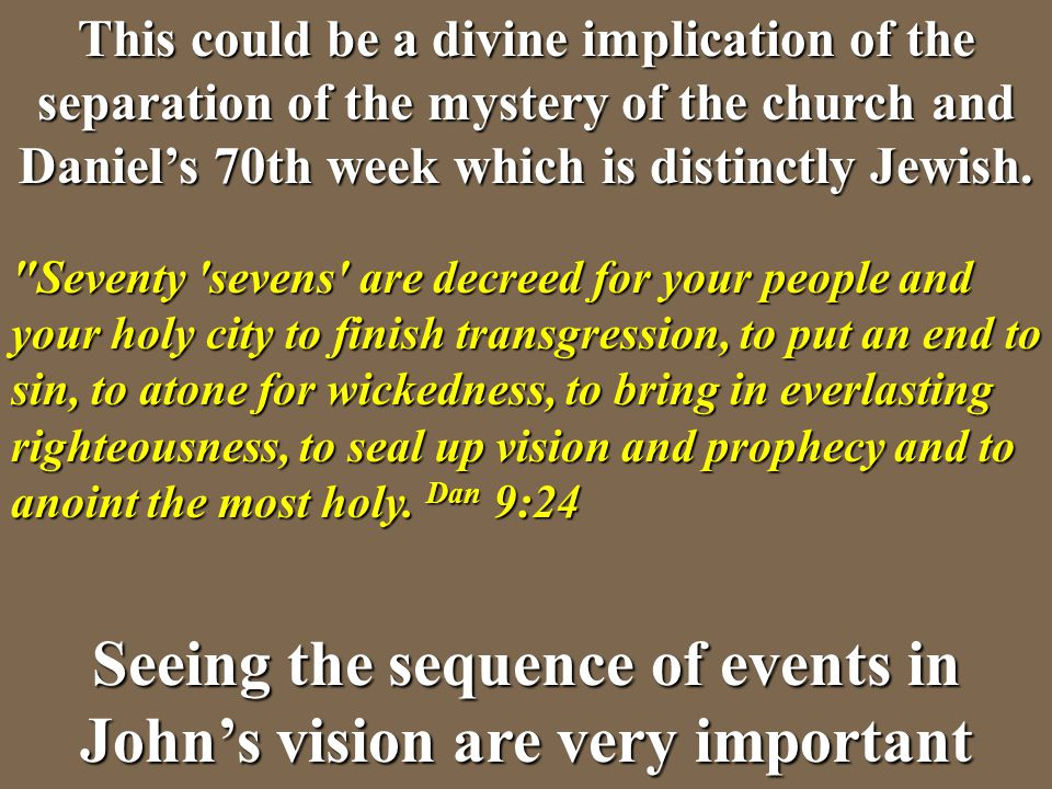 Seeing the sequence of events in John's vision are very important