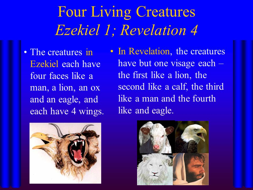 Four Living Creatures Ezekiel 1; Revelation 4