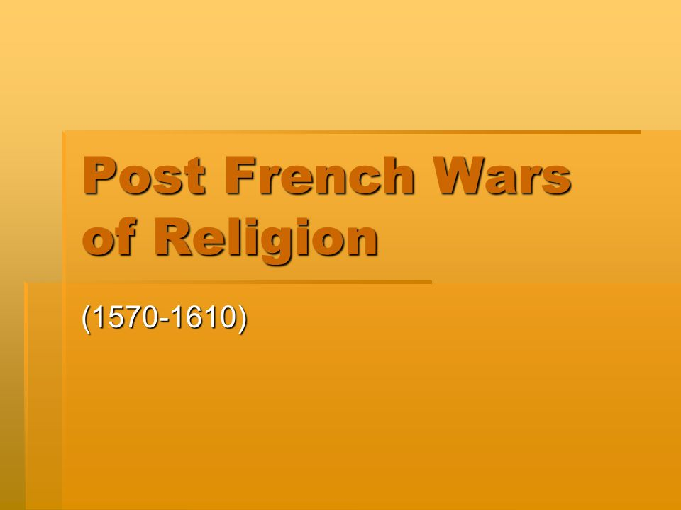Post French Wars of Religion
