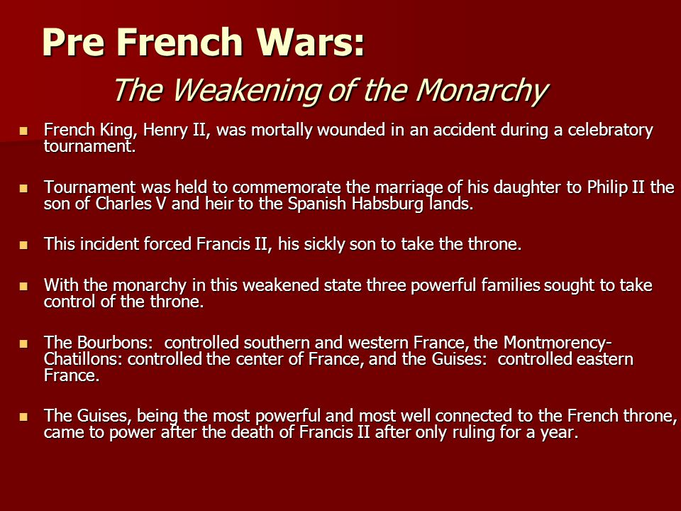 Pre French Wars: The Weakening of the Monarchy