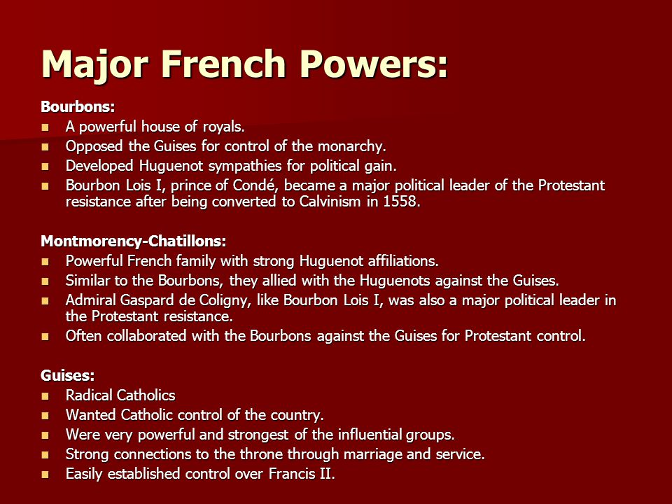 Major French Powers: Bourbons: A powerful house of royals.