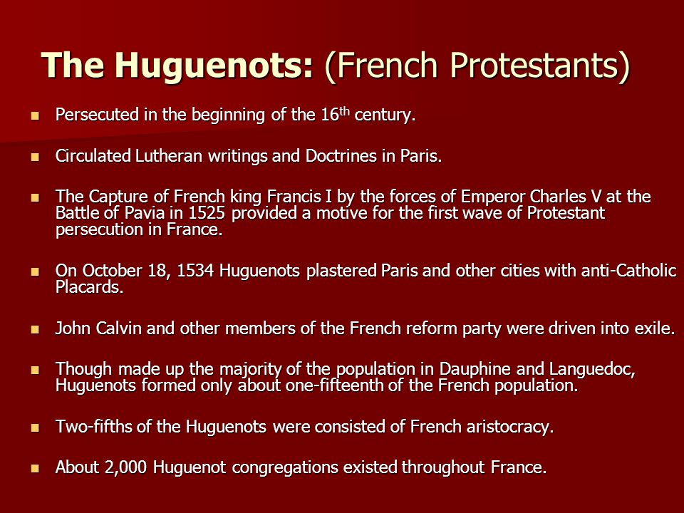 The Huguenots: (French Protestants)