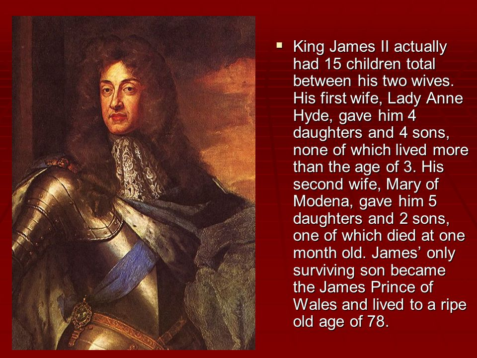 King James II actually had 15 children total between his two wives