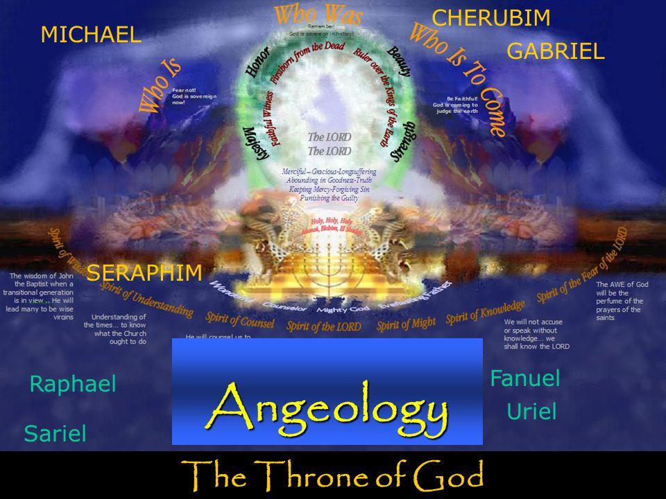 Angeology The Throne of God CHERUBIM MICHAEL GABRIEL SERAPHIM Fanuel