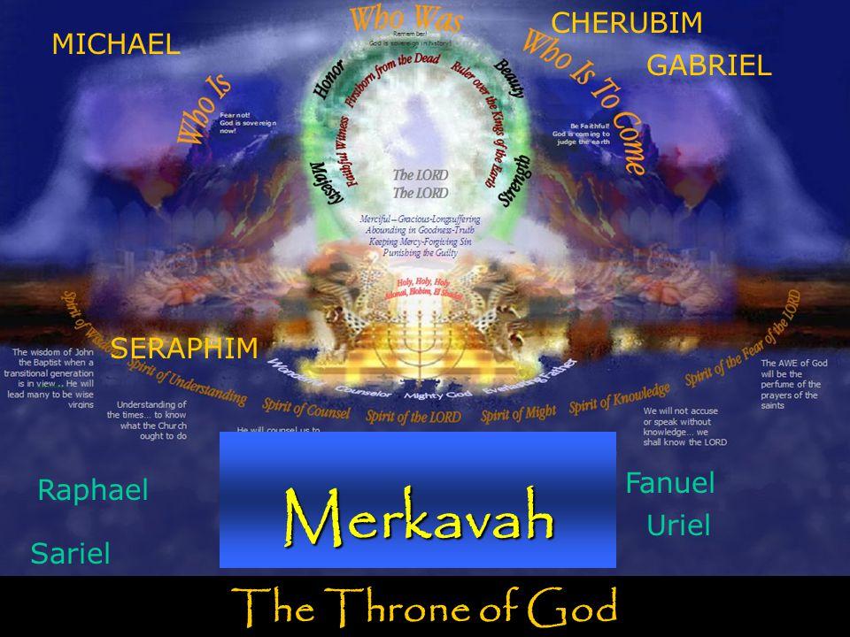 Merkavah The Throne of God CHERUBIM MICHAEL GABRIEL SERAPHIM Fanuel