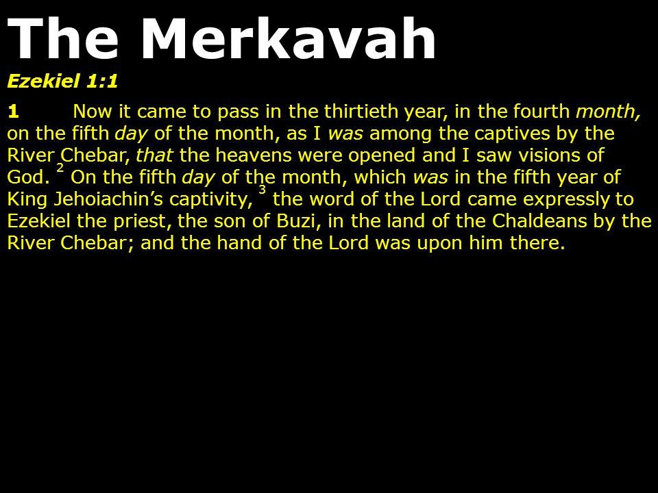 The Merkavah Ezekiel 1:1.