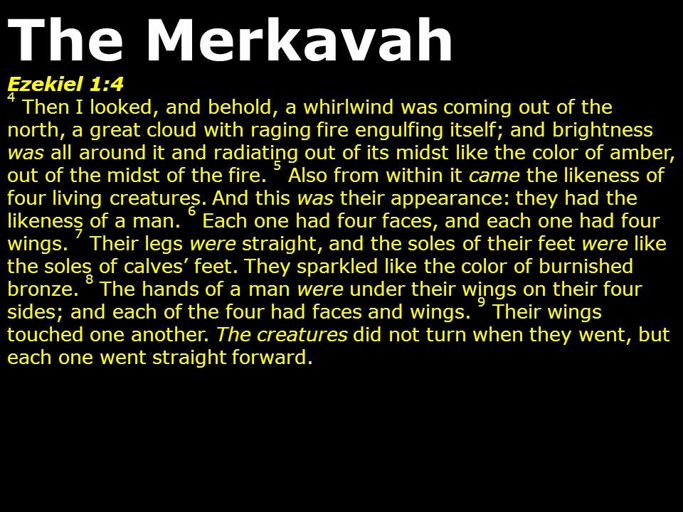 The Merkavah Ezekiel 1:4.