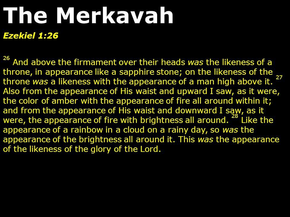 The Merkavah Ezekiel 1:26.