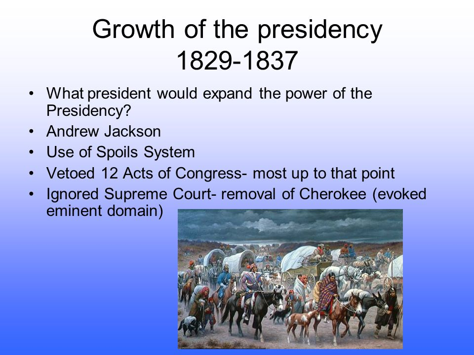 Growth of the presidency 1829-1837