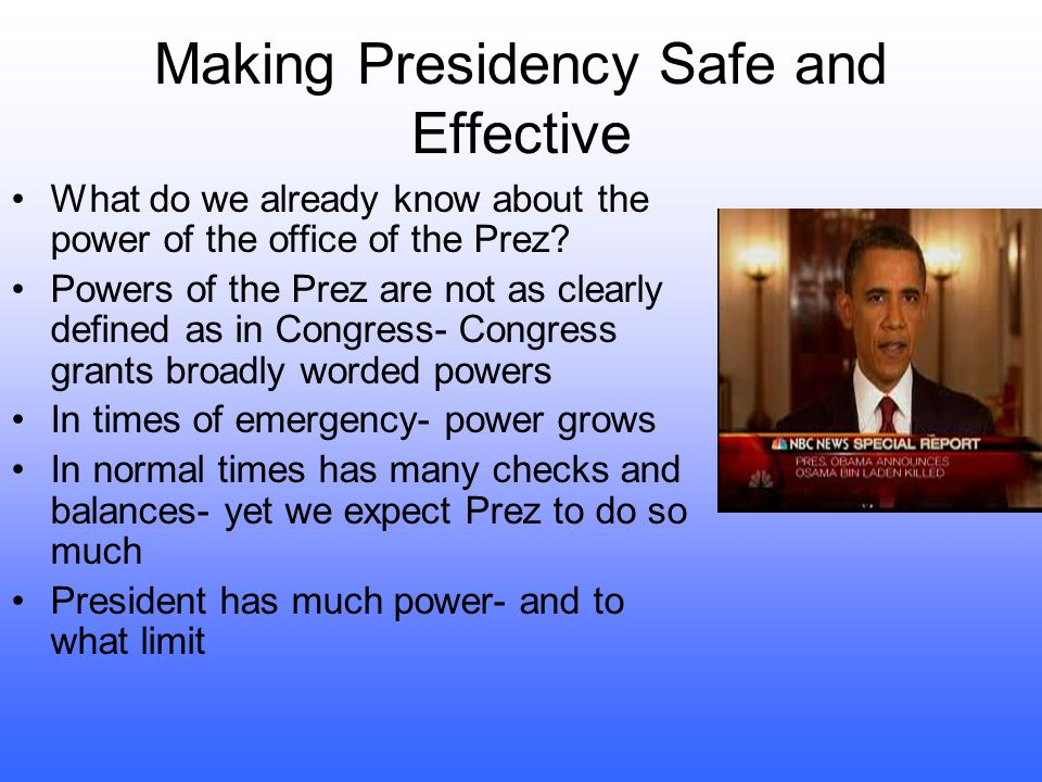 Making Presidency Safe and Effective