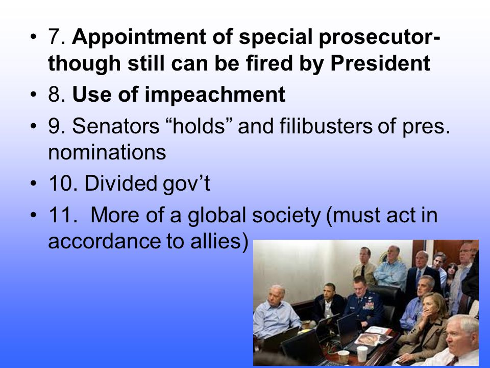7. Appointment of special prosecutor- though still can be fired by President