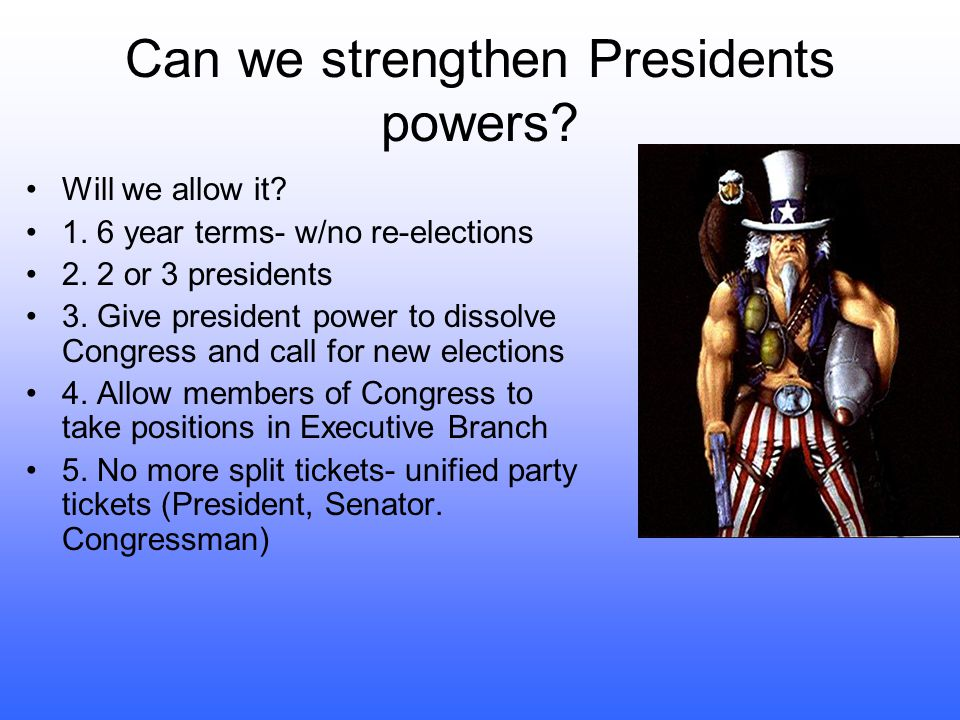Can we strengthen Presidents powers