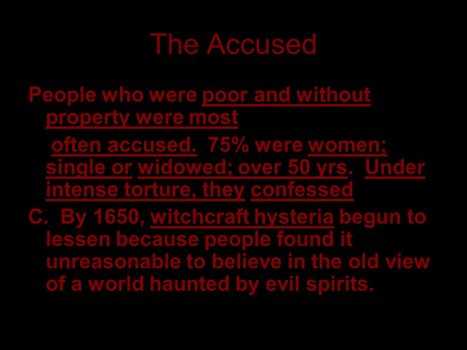 The Accused People who were poor and without property were most