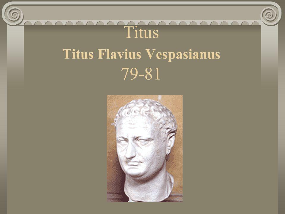 Titus Titus Flavius Vespasianus 79-81
