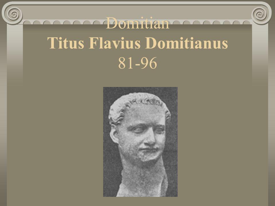 Domitian Titus Flavius Domitianus 81-96