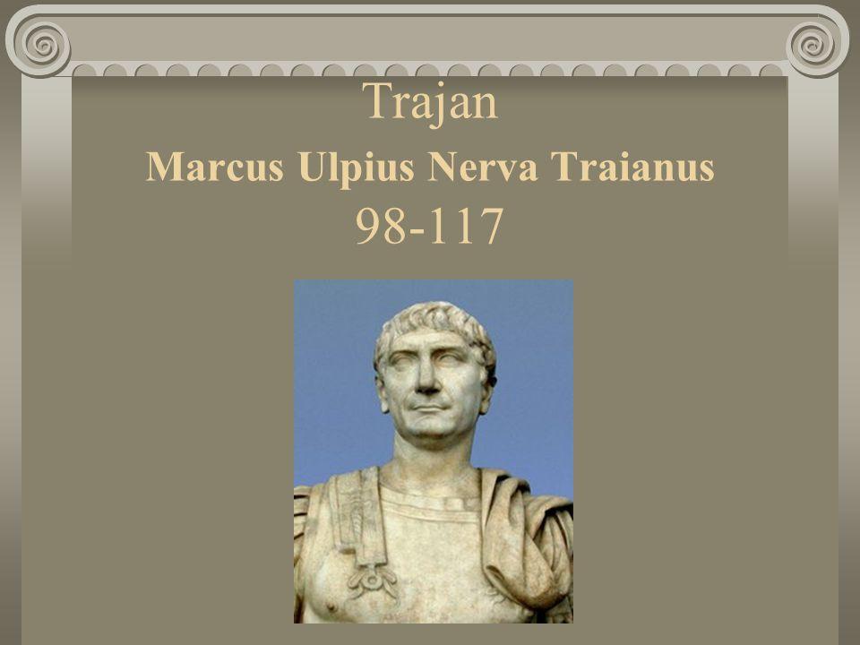 Trajan Marcus Ulpius Nerva Traianus 98-117