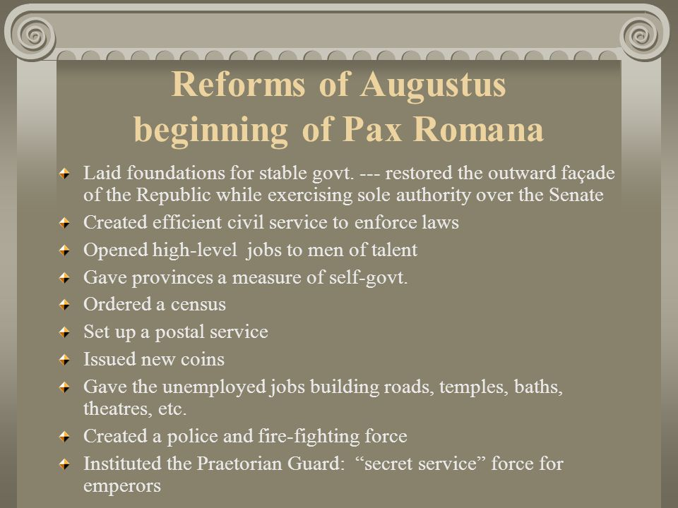 Reforms of Augustus beginning of Pax Romana