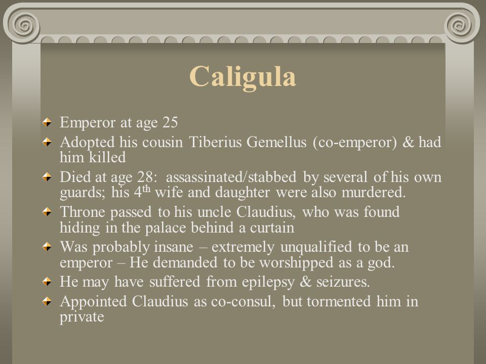 Caligula Emperor at age 25