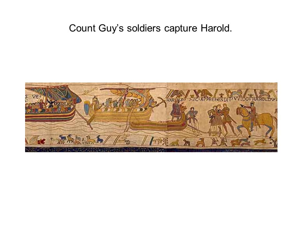Count Guy's soldiers capture Harold.