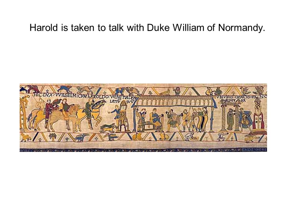 Harold is taken to talk with Duke William of Normandy.