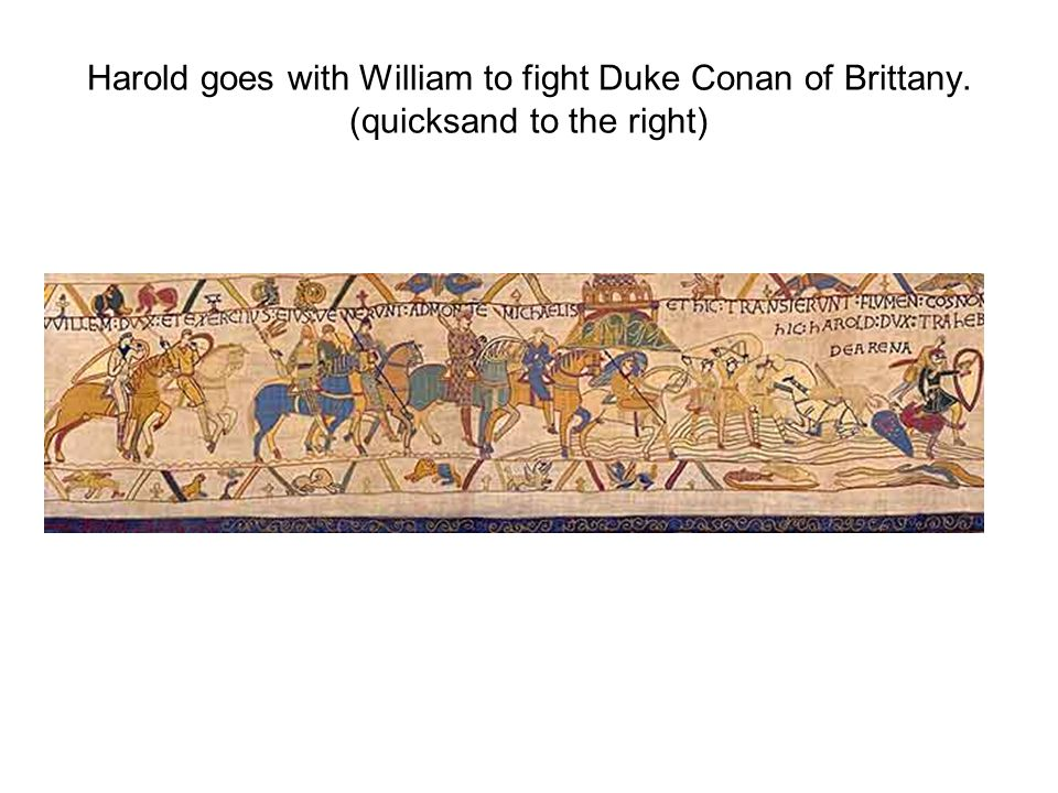 Harold goes with William to fight Duke Conan of Brittany