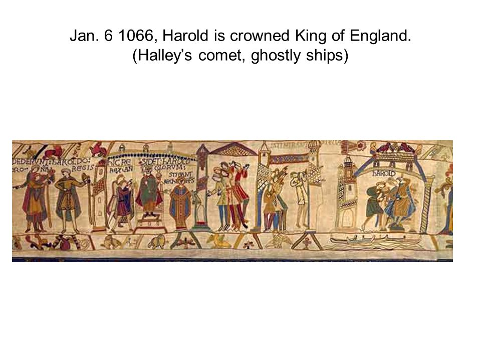Jan. 6 1066, Harold is crowned King of England