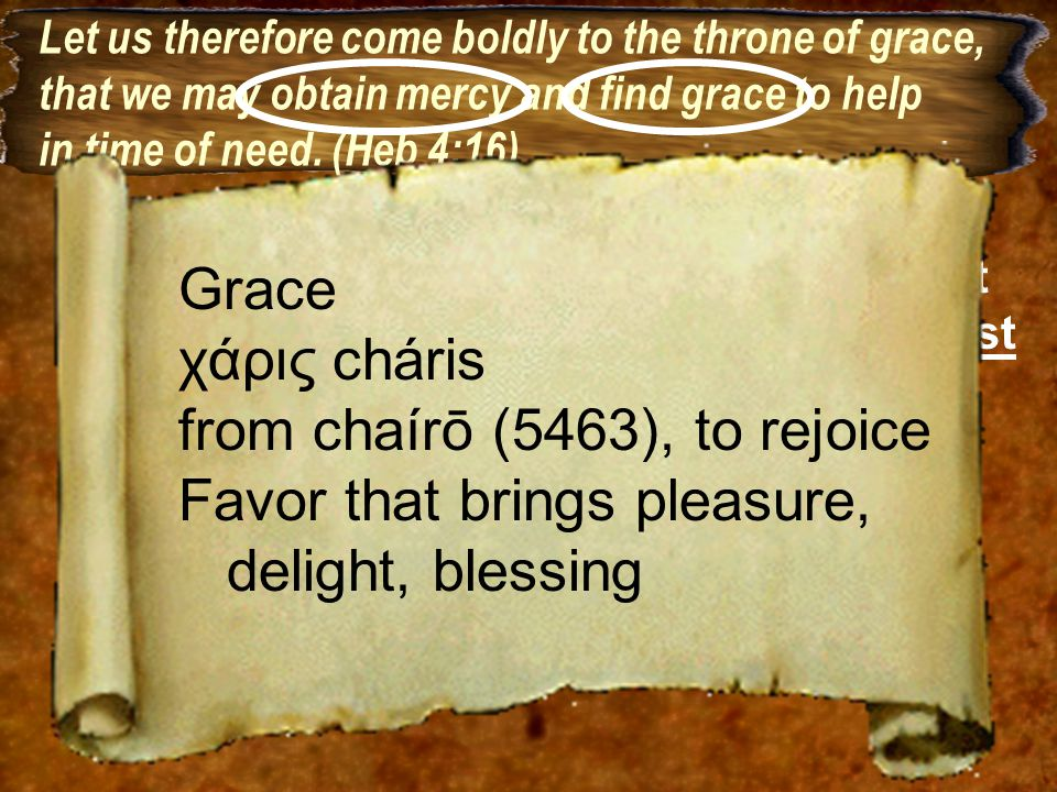 from chaírō (5463), to rejoice Favor that brings pleasure,