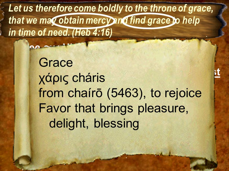 from chaírō (5463), to rejoice Favor that brings pleasure,