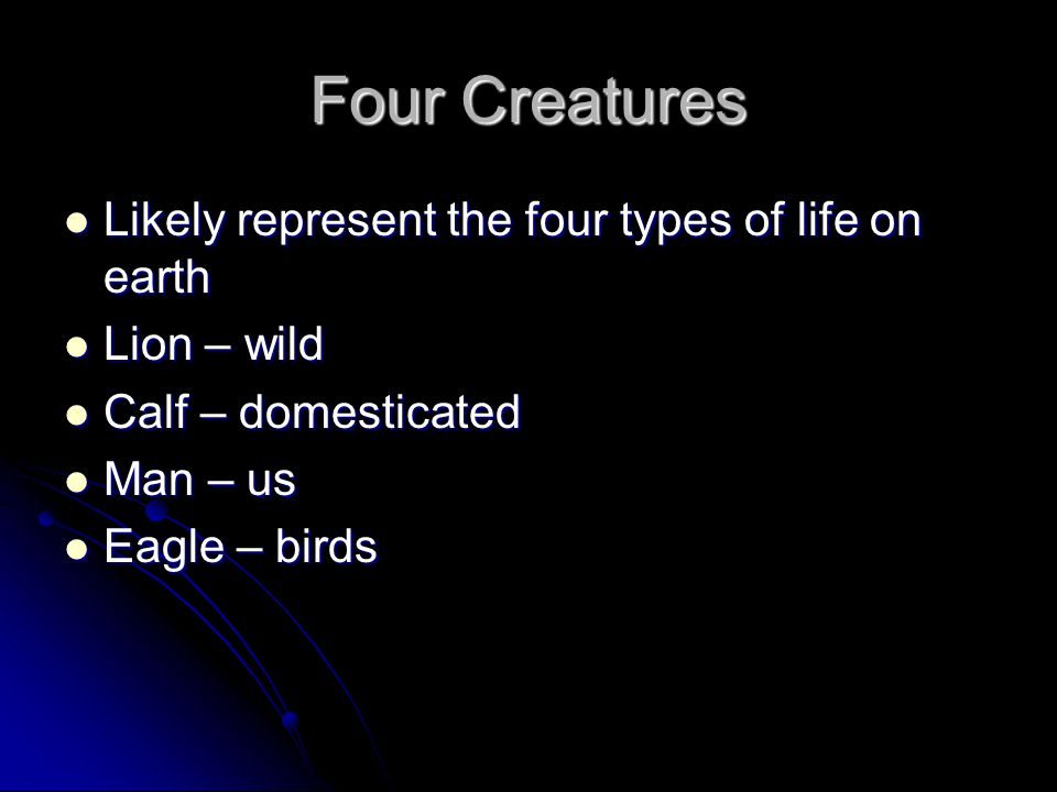 Four Creatures Likely represent the four types of life on earth
