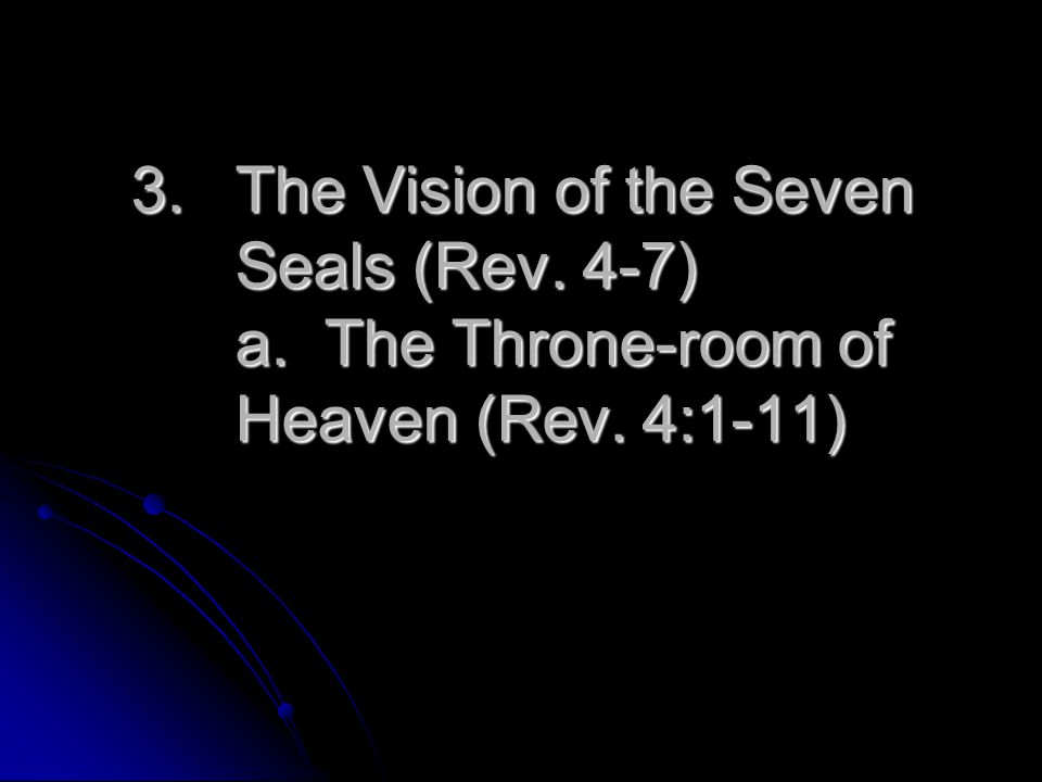 The Vision of the Seven Seals (Rev. 4-7) a